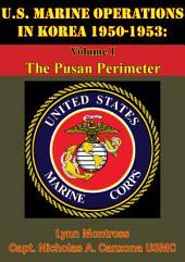 U.S. Marine Operations In Korea 1950-1953: Volume I - The Pusan Perimeter [Illustrated Edition]