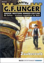 G. F. Unger Sonder-Edition 72 - Western: Zaubercolt