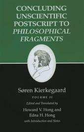 Kierkegaard's Writings, XII, Volume II: Concluding Unscientific Postscript to Philosophical Fragments: Concluding Unscientific Postscript to Philosophical Fragments