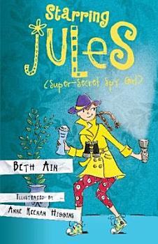 Starring Jules  Super Secret Spy Girl  PDF