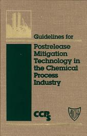 Guidelines for Postrelease Mitigation Technology in the Chemical Process Industry