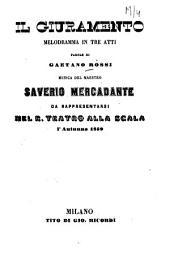 Il giuramento: Melodramma in 3 atti. Parole di Gaetano Rossi. Musica: Saverio Mercadante. Da rappresentarsi nel R. Teatro alla Scala l'autunno 1859. [Victor Hugo]