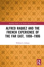 Alfred Raquez and the French Experience of the Far East, 1898-1906