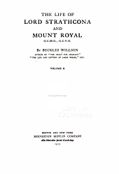 The life of Lord Strathcona and Mount Royal, G.C.M.G., G.C.V.0: Volume 2