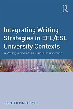 Integrating Writing Strategies in EFL ESL University Contexts PDF
