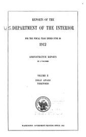 Report of the Secretary of the Interior for the Fiscal Year ...: Volume 2