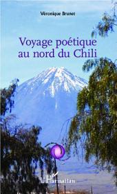 Voyage poétique au nord du Chili