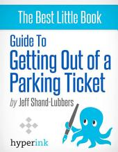 How To Get Out of Any Parking Ticket