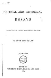 Critical and Historical Essays: Contributed to the Edinburgh Review