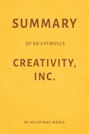 Summary Of Ed Catmull S Creativity Inc By Milkyway Media