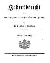 Jahresbericht über die Königliche Katholische Studien-Anstalt bei St. Stephan in Augsburg: im Studienjahre ... 1831/32