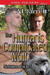 The Human's Complicated Wolf [Nehalem Pack 5]