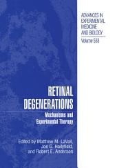Retinal Degenerations: Mechanisms and Experimental Therapy