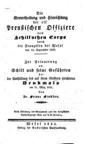 Die Verurtheilung und Hinrichtung der elf Preußischen Offiziere vom Schill'schen Corps durch die Franzosen bei Wesel den 16. September 1809