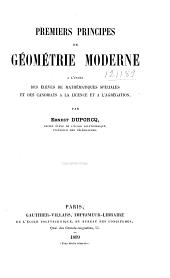 Premiers principes de géométrie moderne: à l'usage des élèves de mathématiques spéciales et des candidats à la licence et à l'agrégation