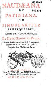 Naudaeana et Patiniana ou singularitez remarquables, prises des conversations de Mess. Naudé & Patin