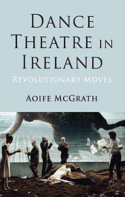 Dance Theatre in Ireland