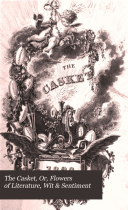 The Casket, Or, Flowers of Literature, Wit & Sentiment