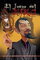 El juego del Diablo: Una novela de suspense y terror psicológico