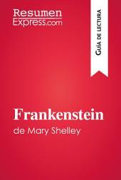 Frankenstein de Mary Shelley (Guía de lectura): Resumen y análisis completo