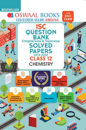 Oswaal ISC Question Bank Chapterwise   Topicwise Solved Papers  Class 12 Chemistry  For 2021 Exam  PDF
