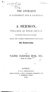The Eucharist a Sacrament and a Sacrifice. A Sermon [on 1 Pet. Ii. 5] Preached ... 5th of July, 1846, Etc