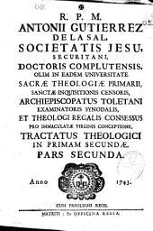 R.P.M. Antonii Gutierrez de la Sal ... Tractatus theologici in primam secundae ...: divisum est in duas partes [et] ad finem secundae invenietur index utriusque, Volume 2