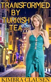 Transformed by Turkish Tea (Futa Transformation)