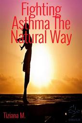 Fighting Asthma The Natural Way