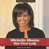 Michelle Obama: Our First Lady
