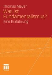 Was ist Fundamentalismus?: Eine Einführung