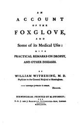 An Account of the Foxglove, and Some of Its Medical Uses: With Practical Remarks on Dropsy and Other Diseases