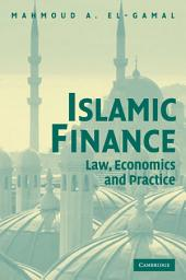 Islamic Finance: Law, Economics, and Practice