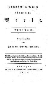 Johannes von Müller sämmtliche Werke: T. Kleine historische Schriften