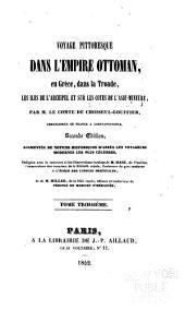 Voyage pittoresque dans l'Empire ottoman, en Grèce, dans la Troade, les îles de l'Archipel et sur les côtes de l'Asie-mineure: Volume3