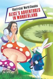 Alice in Wonderland: Illustrated World Classics