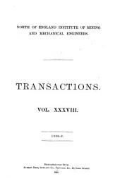 Transactions - North of England Institute of Mining and Mechanical Engineers: Volume 38