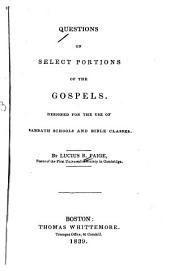 Questions on Select Portions of the Gospels: Designed for the Use of Sabbath Schools and Bible Classes