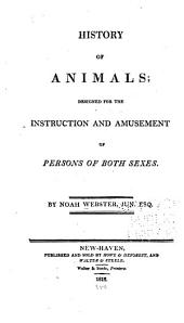 History of Animals: Designed for the Instruction and Amusement of Persons of Both Sexes