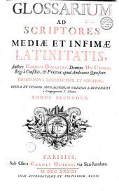 Glossarium ad scriptores mediae et infimae latinitatis,...