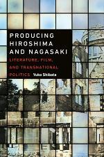 Producing Hiroshima and Nagasaki