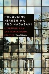 Producing Hiroshima and Nagasaki
