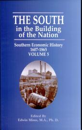 The South in the Building of the Nation: Southern Economic History, 1607-1865
