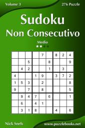 Sudoku Non Consecutivo - Medio - Volume 3 - 276 Puzzle