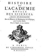 Histoire de l'Académie Royale des Sciences: avec les mémoires de mathématique et de physique pour la même année : tirés des registres de cette Académie