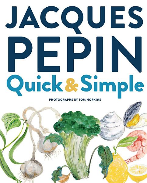 Download Jacques P  pin Quick   Simple Book