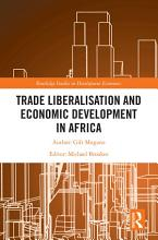 Trade Liberalisation and Economic Development in Africa PDF