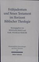 Fr  hjudentum und Neues Testament im Horizont Biblischer Theologie PDF