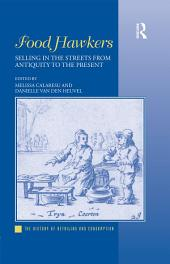 Food Hawkers: Selling in the Streets from Antiquity to the Present