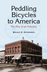 Peddling Bicycles to America PDF